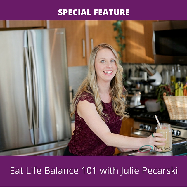 Eat Life Balance 101 with Julie Pecarski